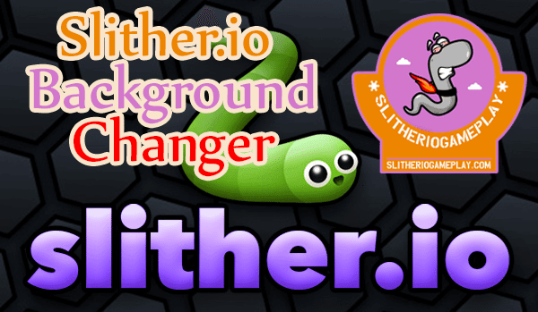 Slither.io Background Changer