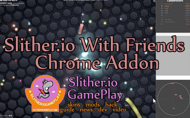 Slither.io With Friends Chrome Addon