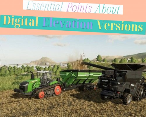 Essential Points About Digital Elevation Versions
