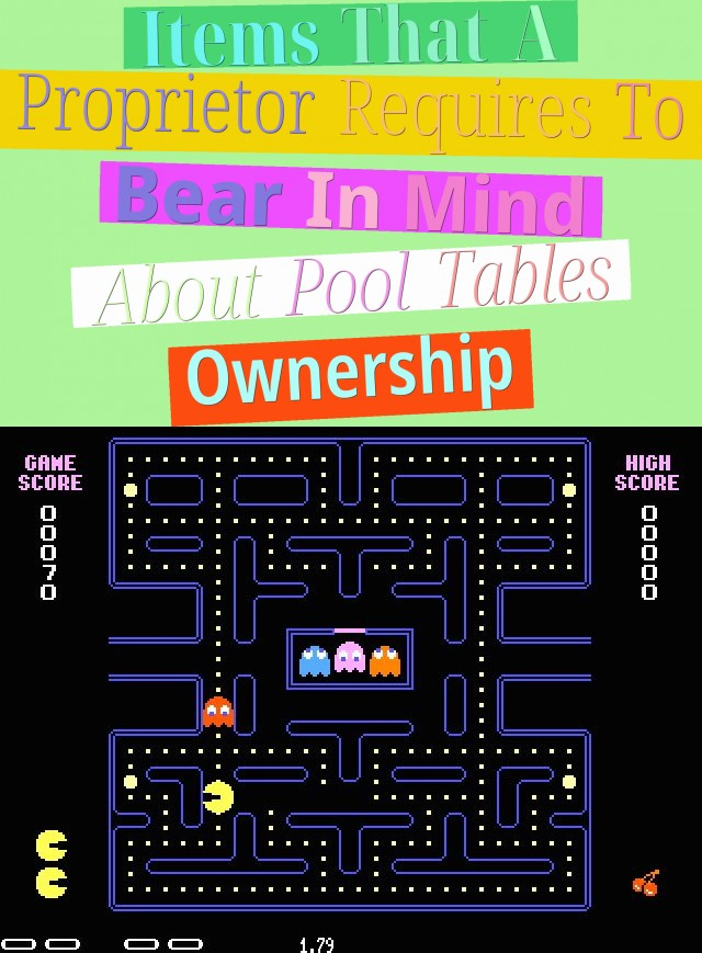 items that a proprietor requires to bear in mind about pool tables ownership