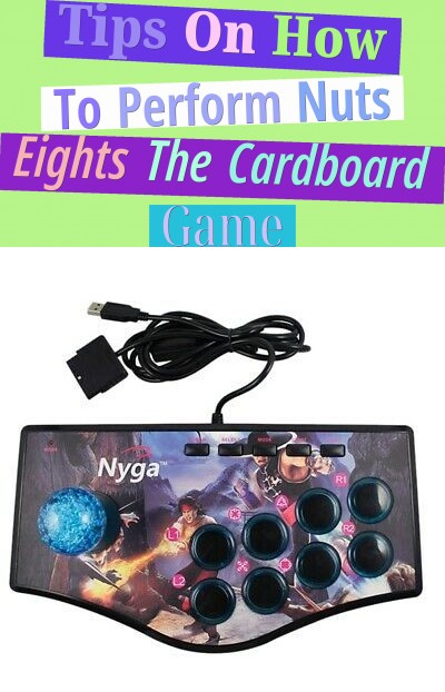 Tips On How To Perform Nuts Eights The Cardboard Game