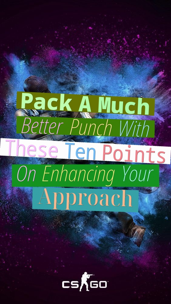 pack a much better punch with these ten points on enhancing your approach