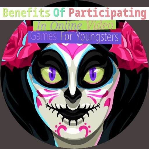 benefits of participating in on-line video games for youngsters
