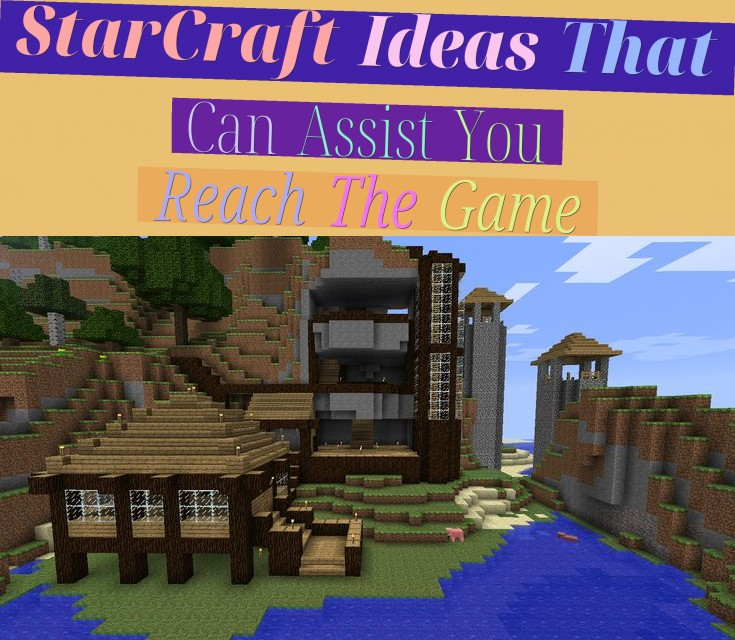 StarCraft Ideas That Can Assist You Reach The Game