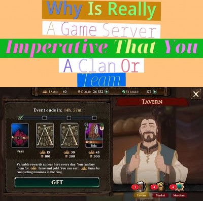 Why Is Really A Game Server Imperative That You A Clan Or Team?