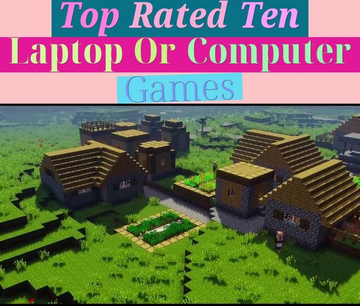 Top Rated Ten Laptop Or Computer Games