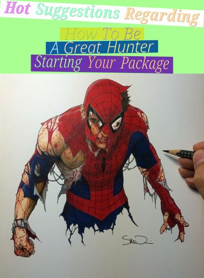 Hot Suggestions Regarding How To Be A Great Hunter (Starting Your Package)