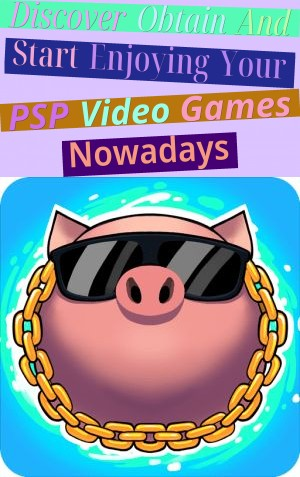 Discover, Obtain And Start Enjoying Your PSP Video Games Nowadays!