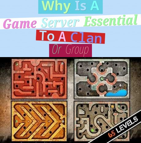 Why Is A Game Server Essential To A Clan Or Group?