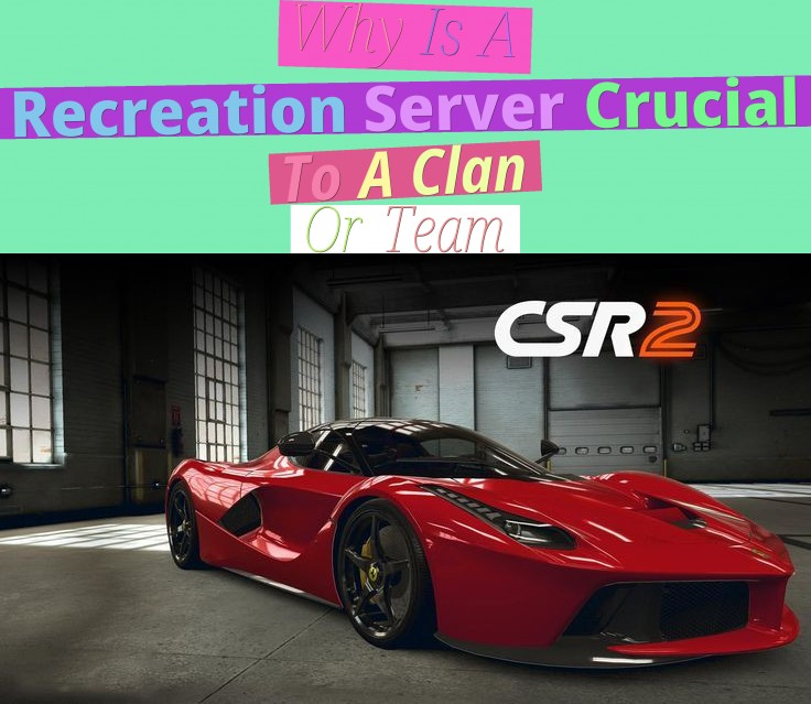 why is a recreation server crucial to a clan or team?