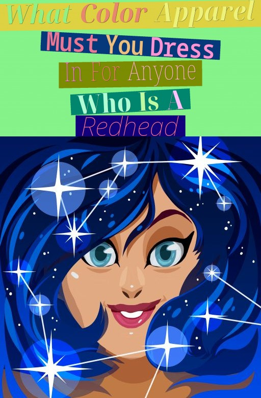What Color Apparel Must You Dress In For Anyone Who Is A Redhead