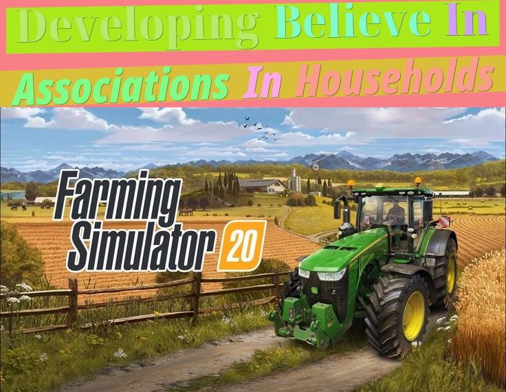 Developing Believe In Associations In Households