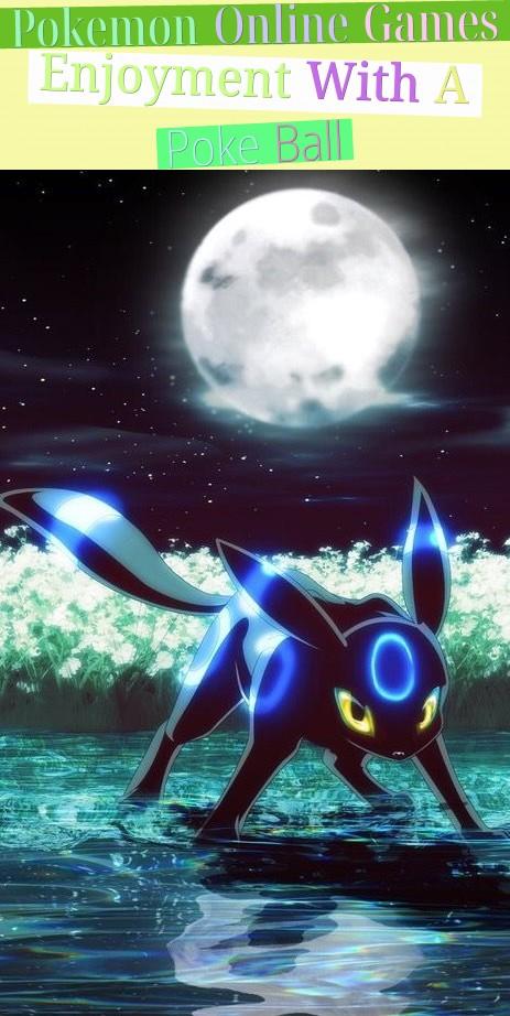 Pokemon Online Games - Enjoyment With A Poke Ball