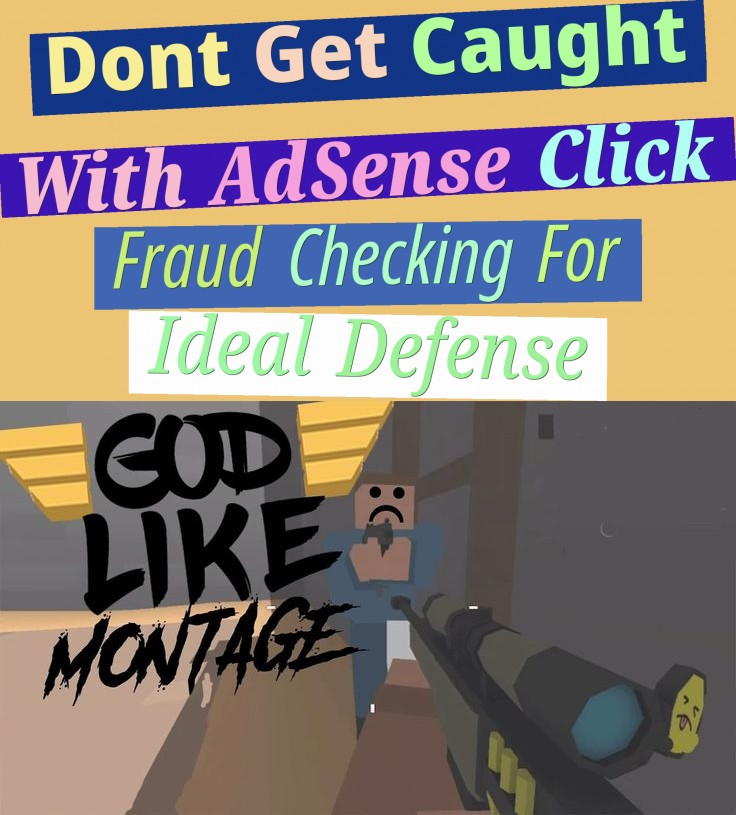 don't get caught with adsense click fraud: checking for ideal defense
