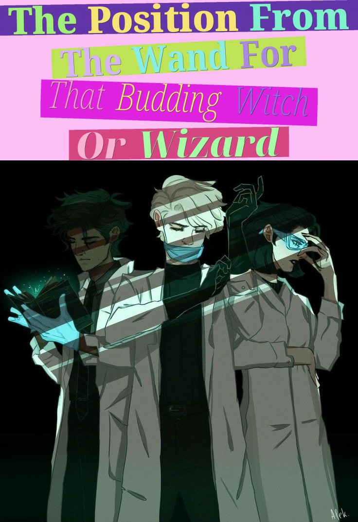 The Position From The Wand For That Budding Witch Or Wizard