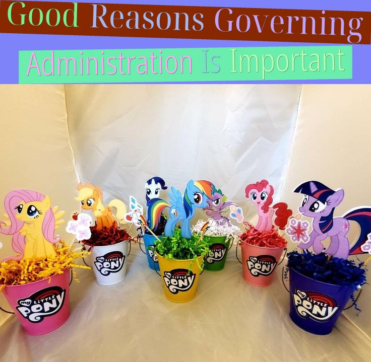 good reasons governing administration is important