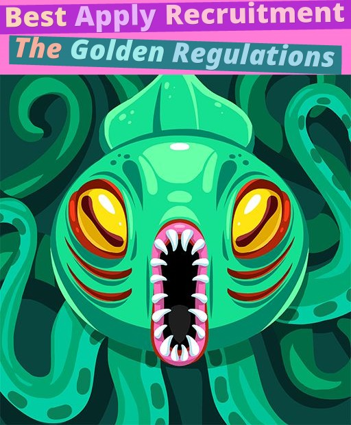 Best Apply Recruitment - The Golden Regulations