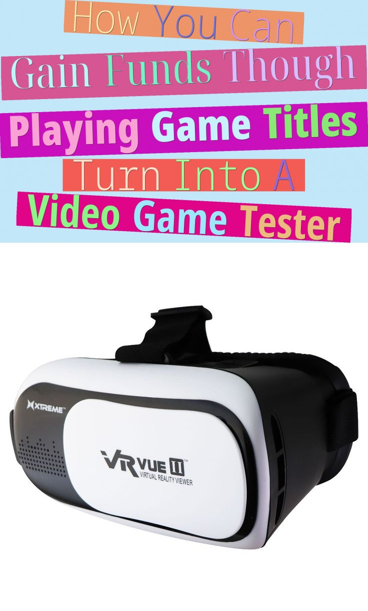 How You Can Gain Funds Though Playing Game Titles - Turn Into A Video Game Tester