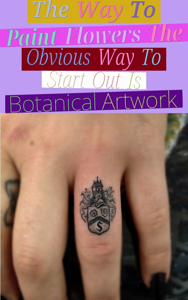 the way to paint flowers - the obvious way to start out is botanical artwork
