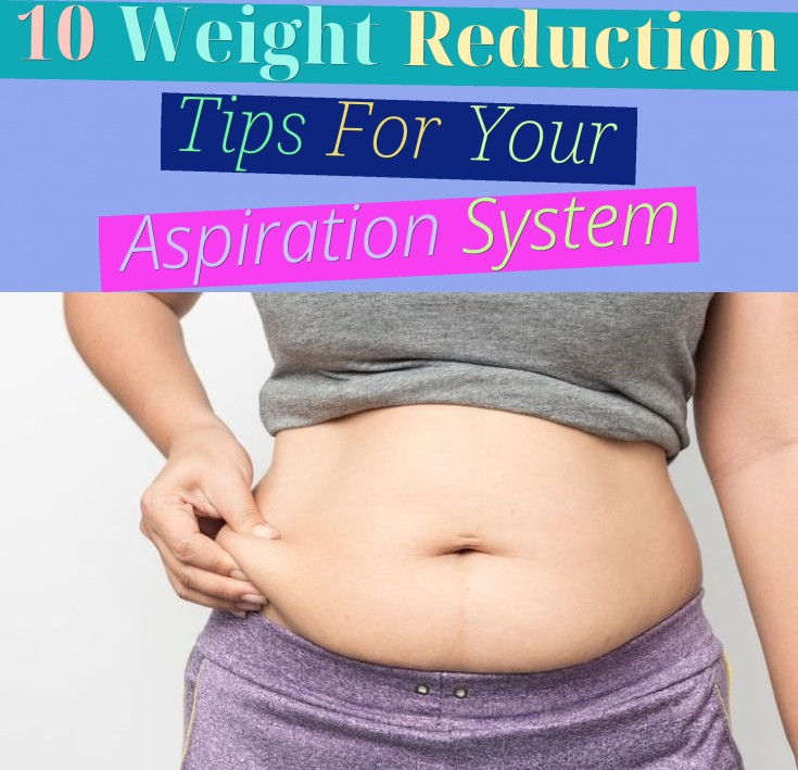10 weight reduction tips for your aspiration system
