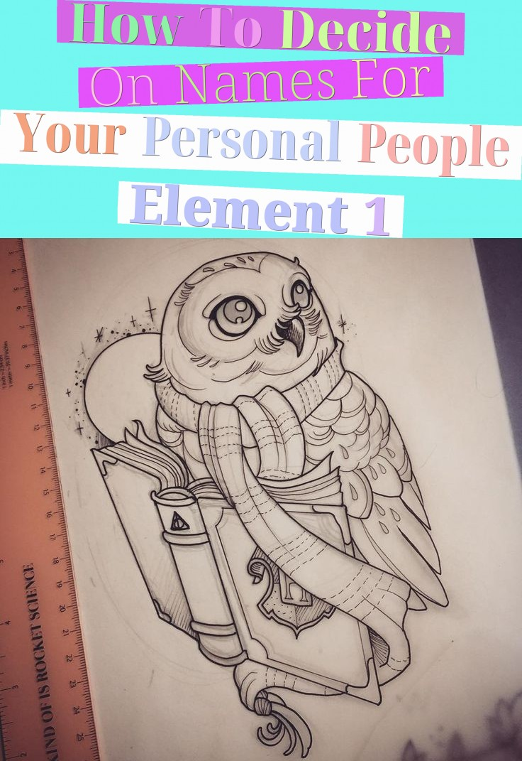 How To Decide On Names For Your Personal People Element 1
