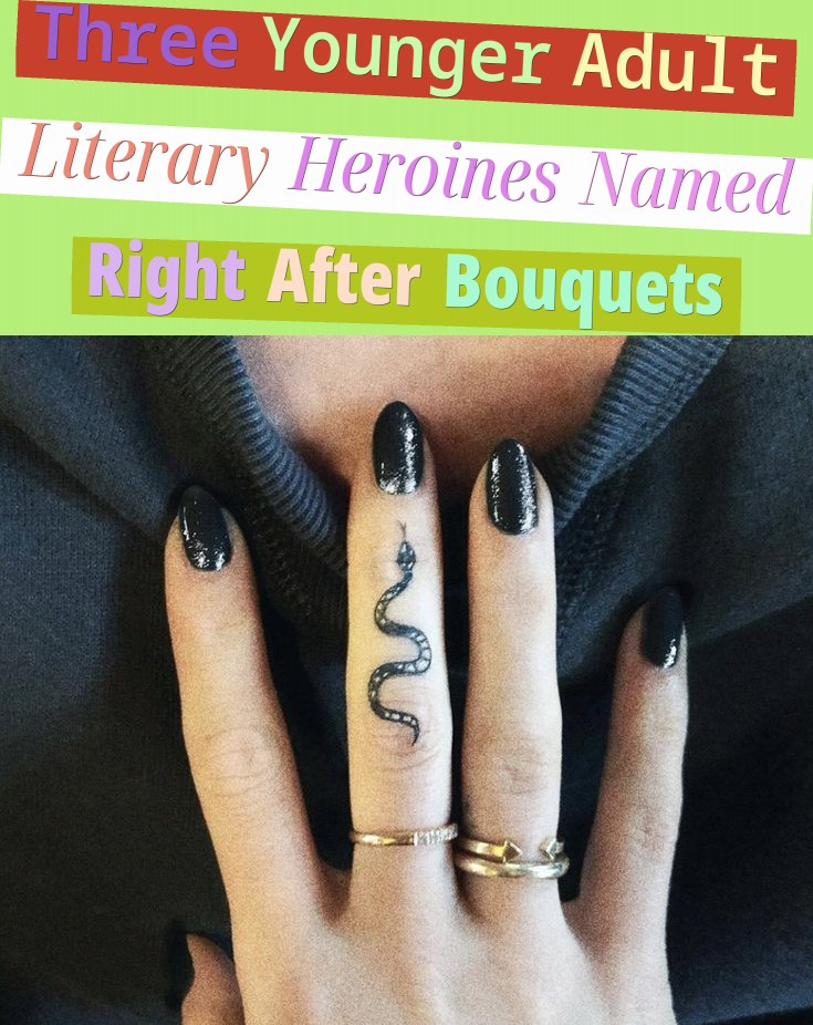 Three Younger Adult Literary Heroines Named Right After Bouquets