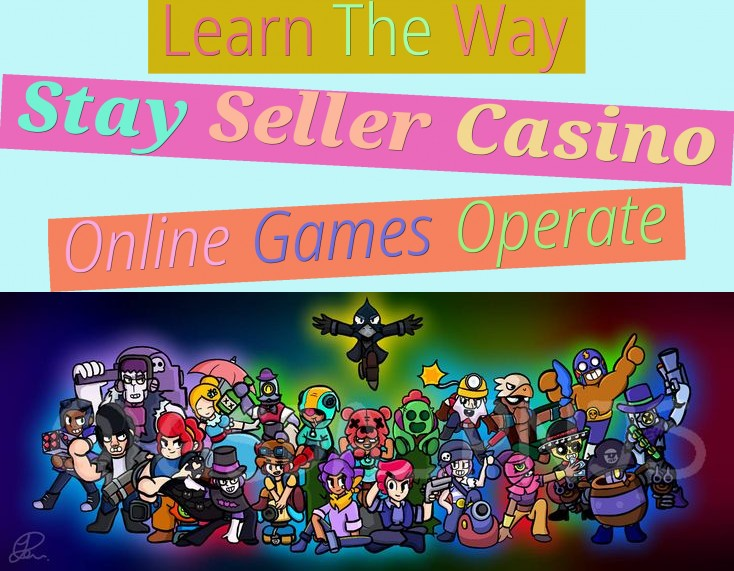 Learn The Way Stay Seller Casino Online Games Operate