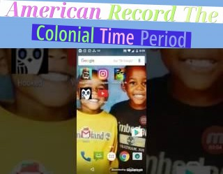 American Record - The Colonial Time Period