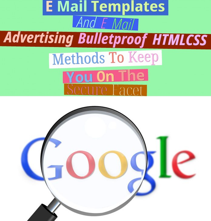 E Mail Templates And E Mail Advertising - Bulletproof HTML/CSS Methods To Keep You On The Secure Facet