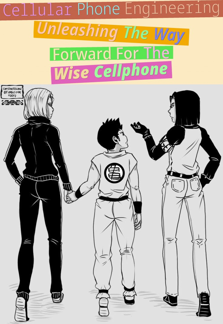 cellular phone engineering - unleashing the way forward for the wise cellphone
