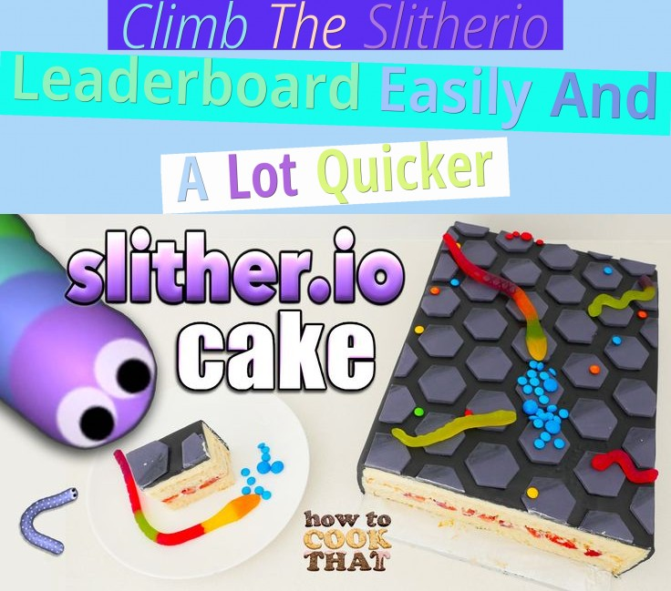 Climb The Slitherio Leaderboard Easily And A Lot Quicker